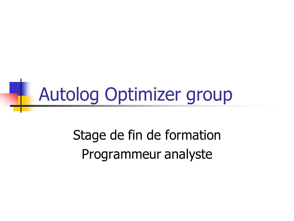Autolog Optimizer group Stage de fin de formation Programmeur analyste