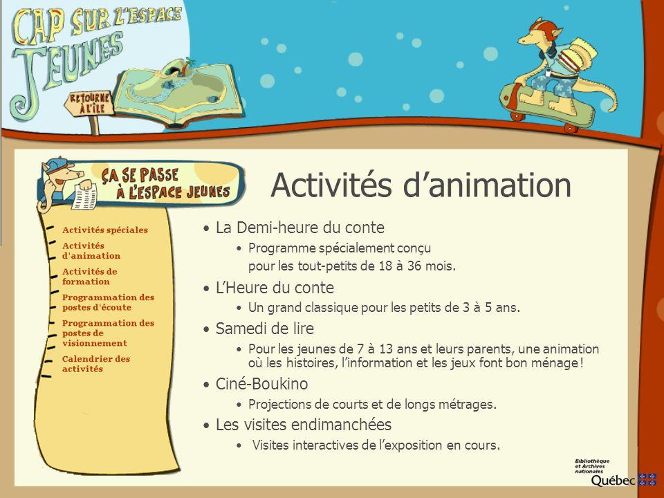 Activités danimation La Demi-heure du conte Programme spécialement conçu pour les tout-petits de 18 à 36 mois.