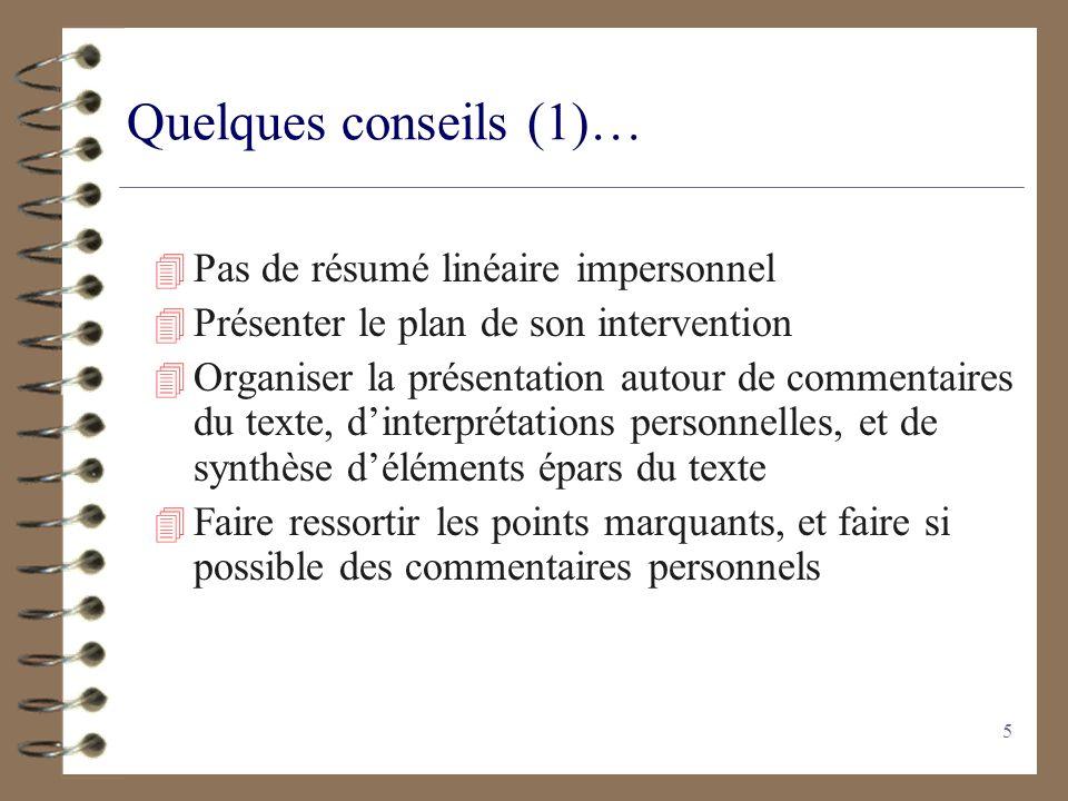 5 Quelques conseils (1)… 4 Pas de résumé linéaire impersonnel 4 Présenter le plan de son intervention 4 Organiser la présentation autour de commentair