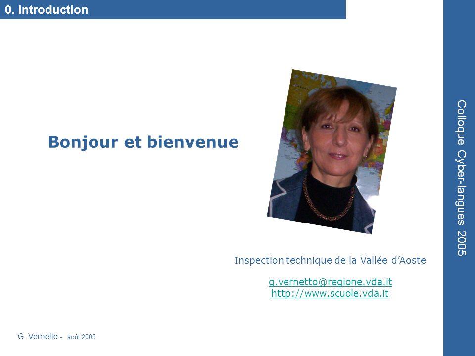 G.Vernetto - août 2005 Colloque Cyber-langues 2005 http://www.castellano.splinder.com/ 2.