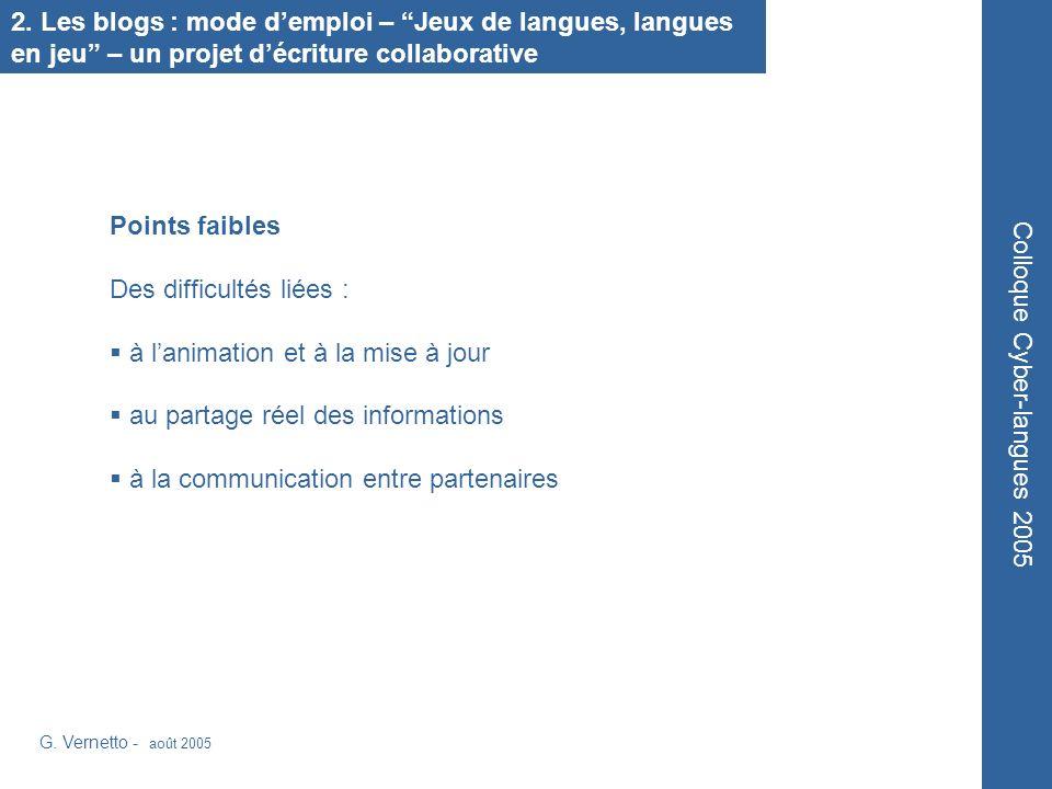 G. Vernetto - août 2005 Colloque Cyber-langues 2005 2. Les blogs : mode demploi – Jeux de langues, langues en jeu – un projet décriture collaborative