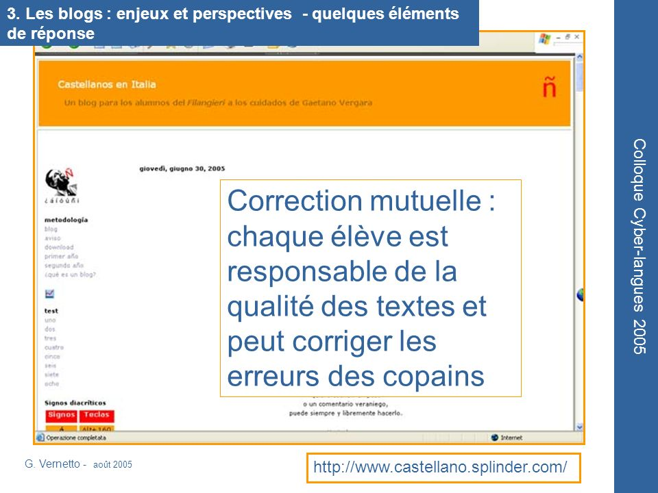 G. Vernetto - août 2005 Colloque Cyber-langues 2005 http://www.castellano.splinder.com/ 3. Les blogs : enjeux et perspectives - quelques éléments de r