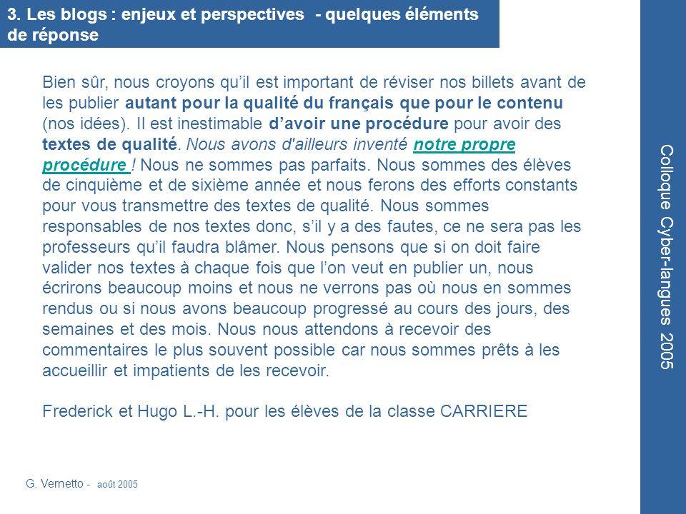 Bien sûr, nous croyons quil est important de réviser nos billets avant de les publier autant pour la qualité du français que pour le contenu (nos idées).