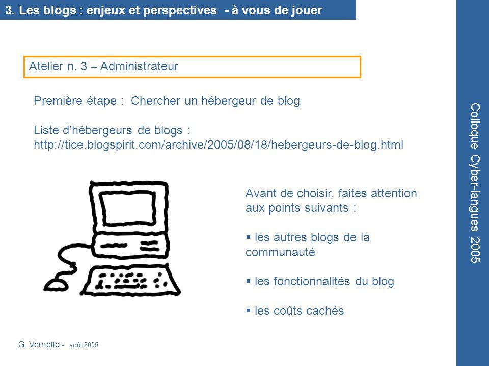 Avant de choisir, faites attention aux points suivants : les autres blogs de la communauté les fonctionnalités du blog les coûts cachés G. Vernetto -