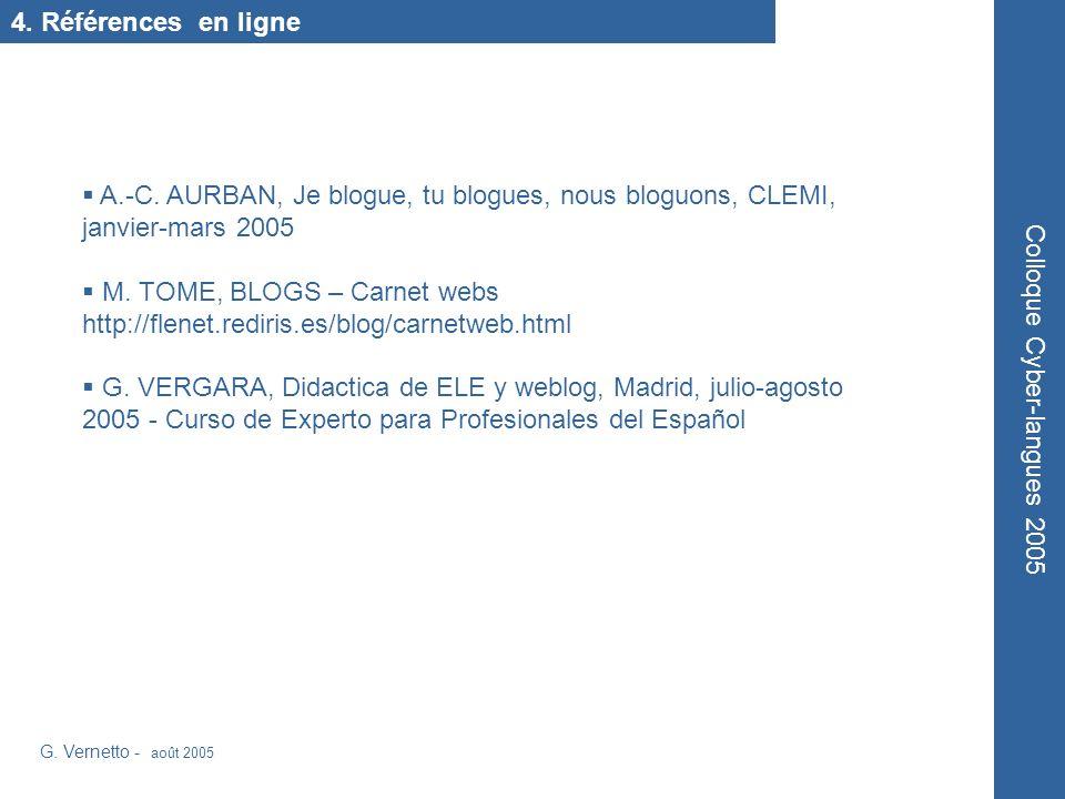 4. Références en ligne G. Vernetto - août 2005 Colloque Cyber-langues 2005 A.-C.