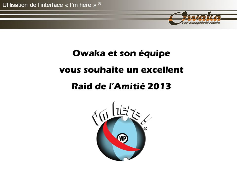 Owaka et son équipe vous souhaite un excellent Raid de lAmitié 2013