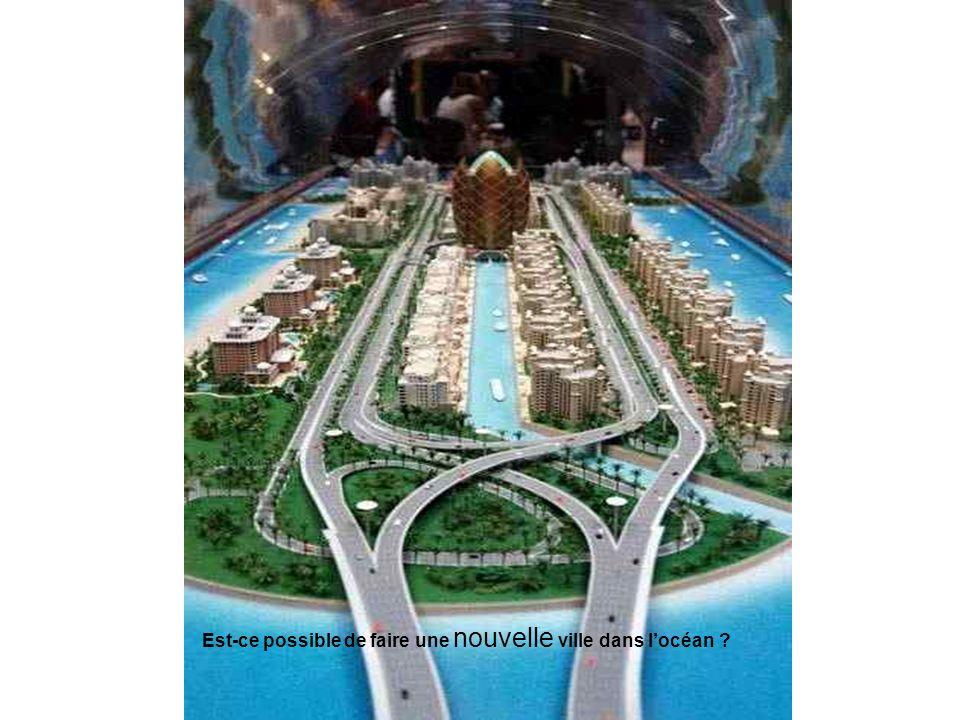 Est-ce possible de faire une nouvelle ville dans locéan ?