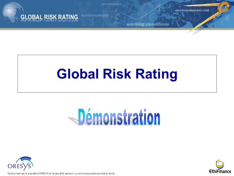 Ce document est la propriété dORESYS et ne peut être reproduit ou communiqué sans autorisation écrite Global Risk Rating