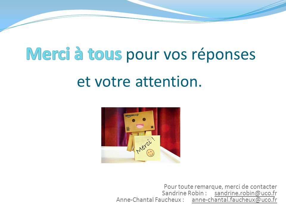 et votre attention.