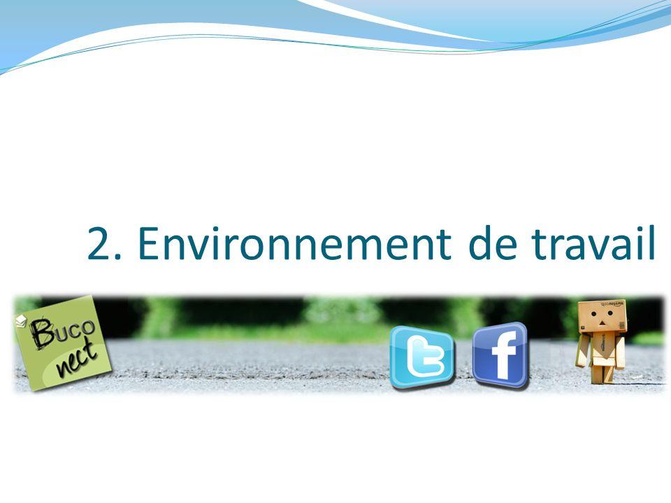 2. Environnement de travail
