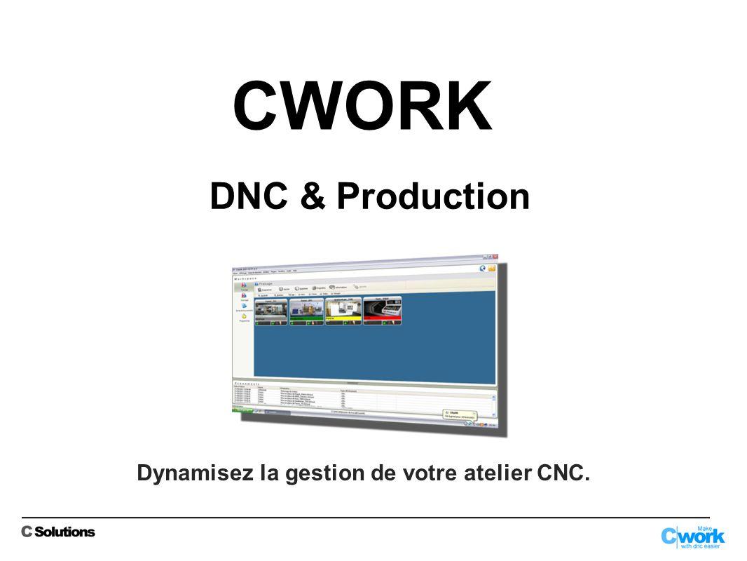 Dynamisez la gestion de votre atelier CNC. DNC & Production CWORK