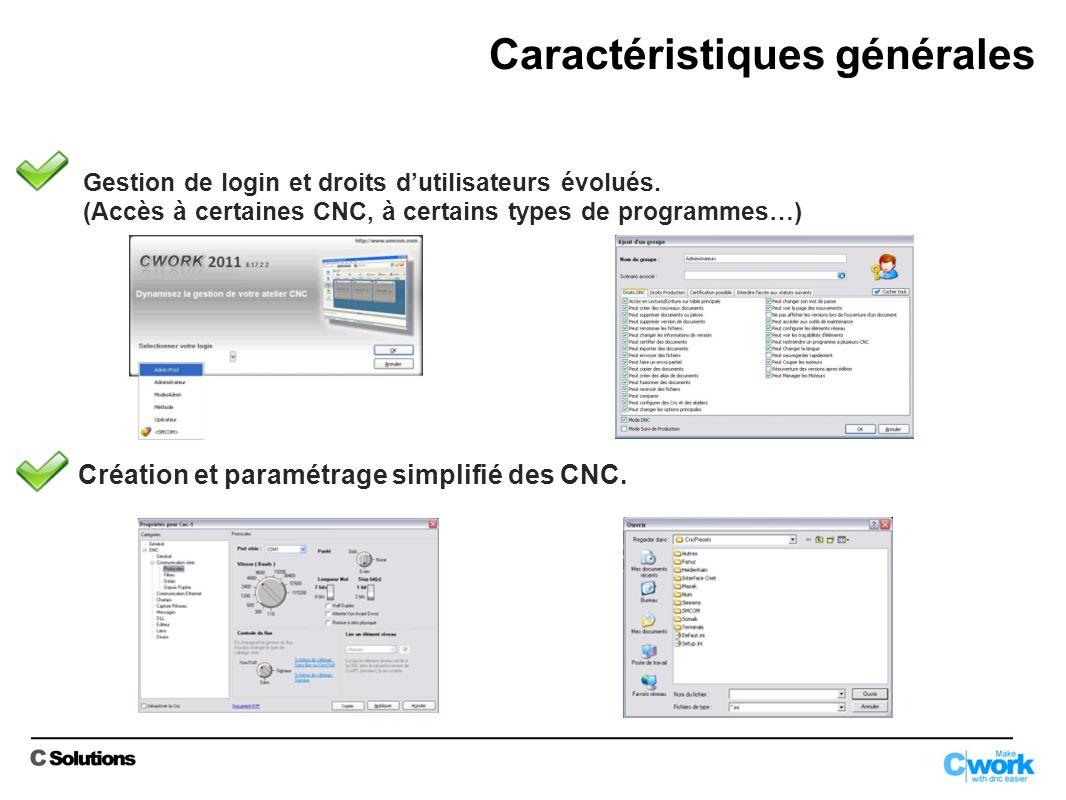 Scénario paramétrables liés au cycle de vie dun programme (assignable à une CNC ou à un profil) Caractéristiques DNC
