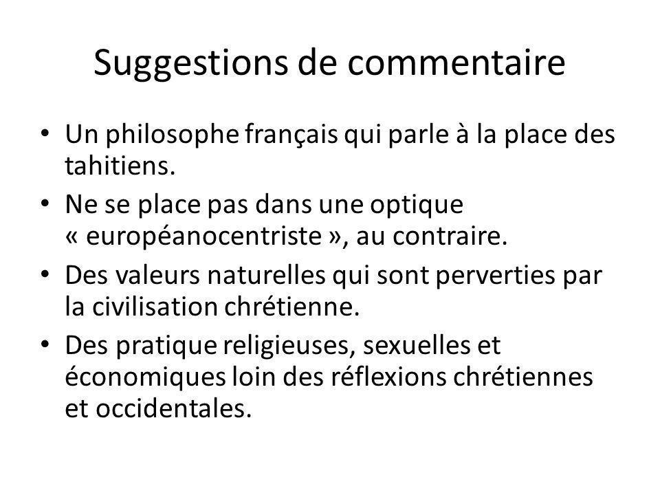 Suggestions de commentaire Un philosophe français qui parle à la place des tahitiens.