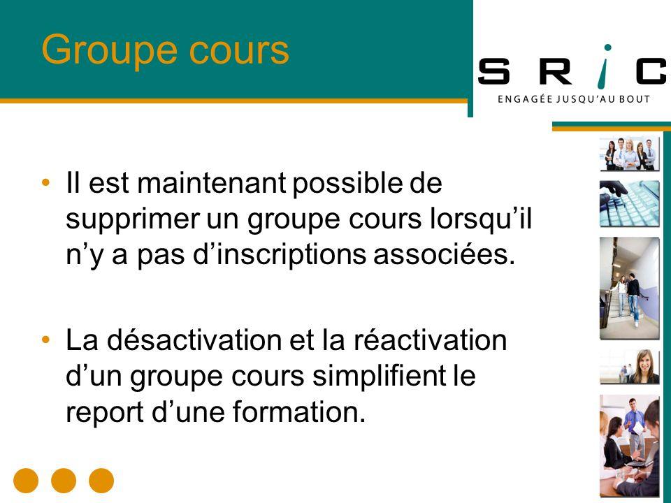 Groupe cours Il est maintenant possible de supprimer un groupe cours lorsquil ny a pas dinscriptions associées.