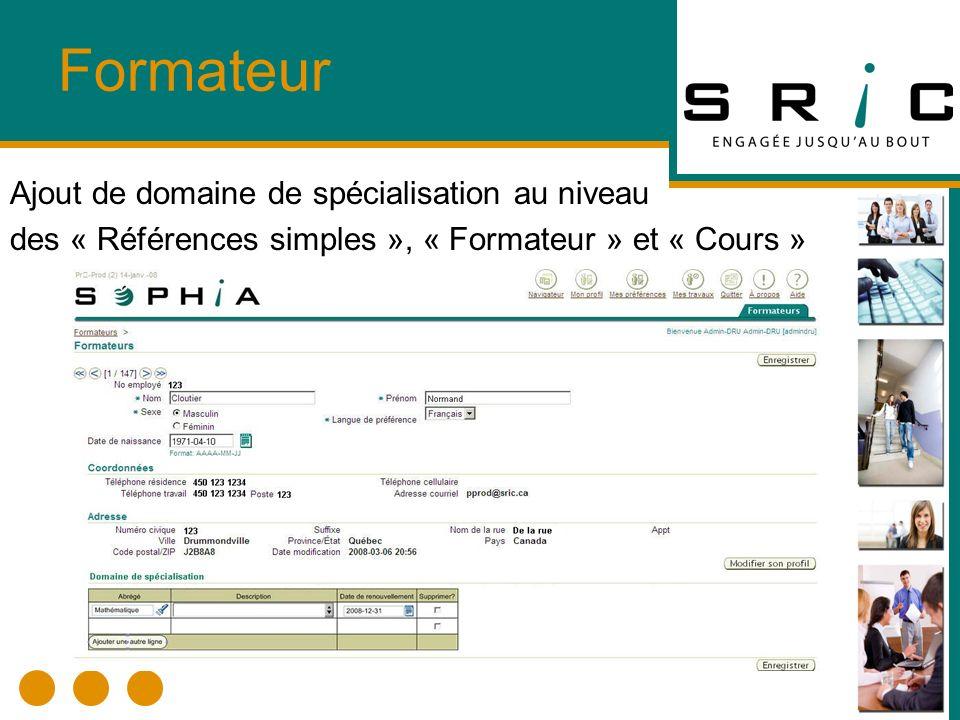 Formateur Ajout de domaine de spécialisation au niveau des « Références simples », « Formateur » et « Cours »