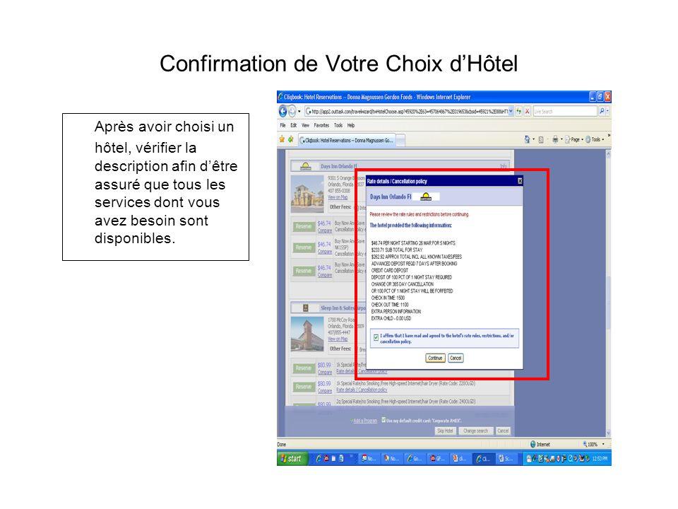 Confirmation de Votre Choix dHôtel Après avoir choisi un hôtel, vérifier la description afin dêtre assuré que tous les services dont vous avez besoin