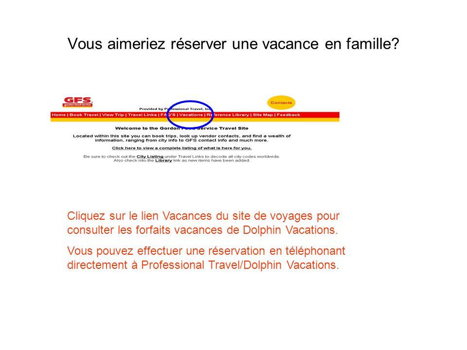Vous aimeriez réserver une vacance en famille? Cliquez sur le lien Vacances du site de voyages pour consulter les forfaits vacances de Dolphin Vacatio