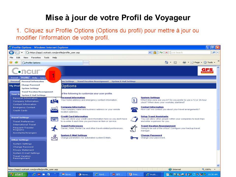 Mise à jour de votre Profil de Voyageur 1. Cliquez sur Profile Options (Options du profil) pour mettre à jour ou modifier linformation de votre profil