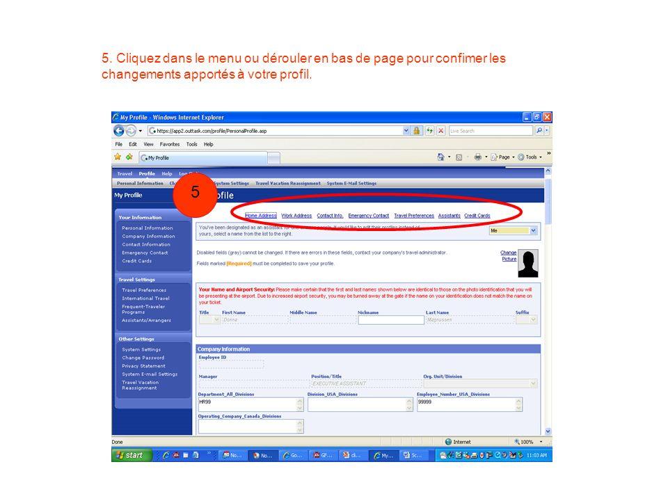 5. Cliquez dans le menu ou dérouler en bas de page pour confimer les changements apportés à votre profil. 1 5