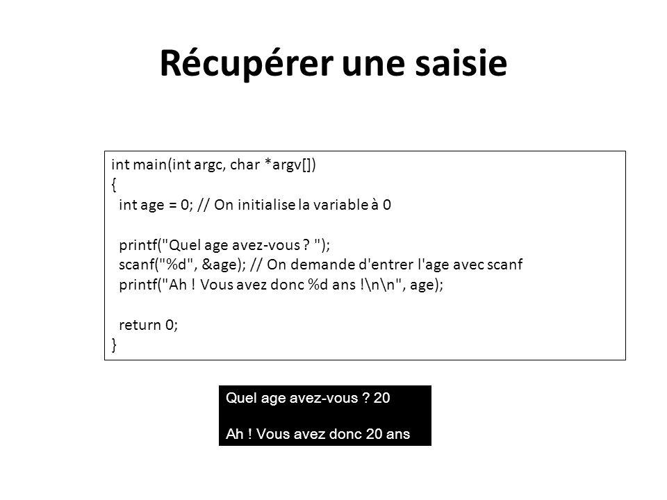 La condition switch switch (age) { case 2: printf( Salut bebe ! ); break; case 16: printf( Salut ado ! ); break; case 18: printf( Salut adulte ! ); break; case 68: printf( Salut papy ! ); break; default: printf( Je n ai aucune phrase de prete pour ton age ); break; } if (age == 2) { printf( Salut bebe ! ); } else if (age == 16) { printf( Salut ado ! ); } else if (age == 18) { printf( Salut adulte ! ); } else if (age == 68) { printf( Salut papy ! ); } else { printf( Je n ai aucune phrase de prete pour ton age ); }