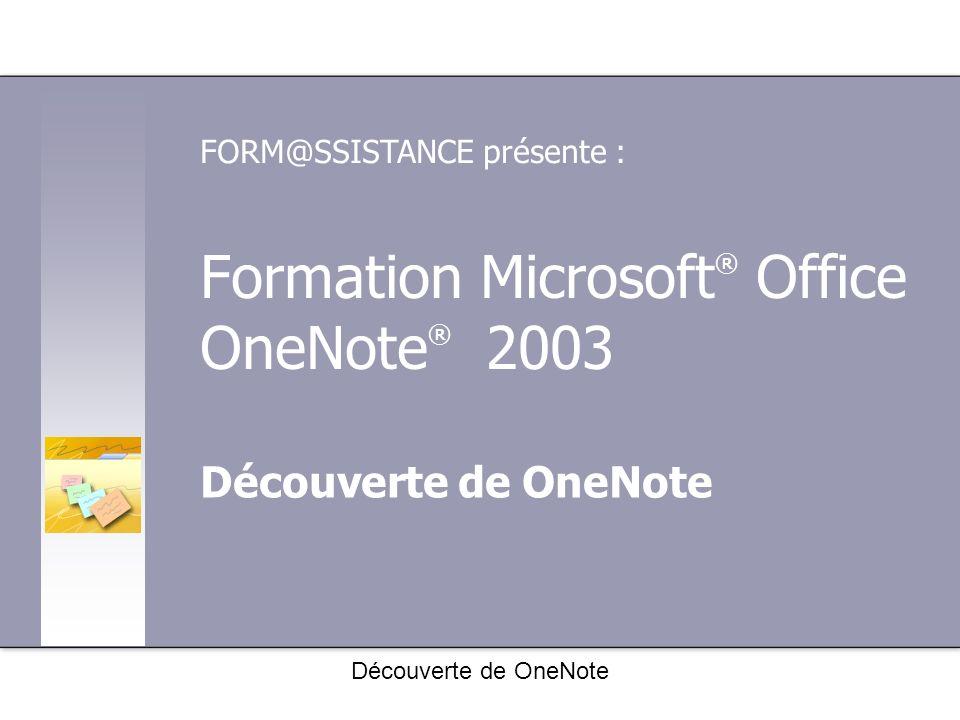 Sommaire du cours Vue d ensemble : Introduction à OneNote Leçon 1 : Notions de base de OneNote Leçon 2 : Personnalisation Leçon 3 : Note rapide Chaque leçon comprend des exercices pratiques ainsi qu un test rapide.