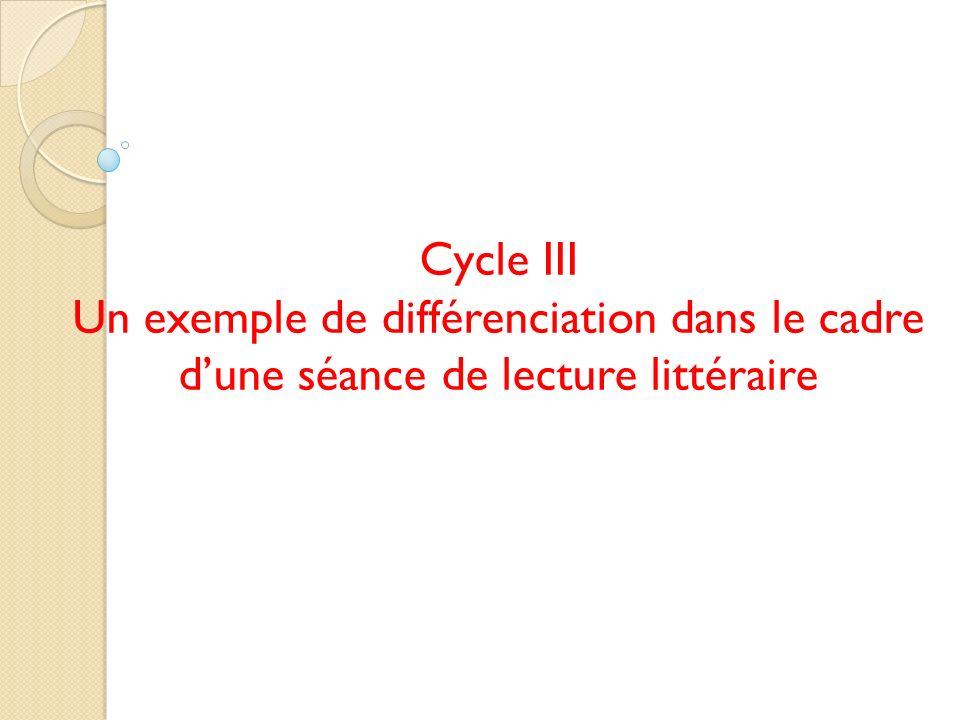 Cycle III Un exemple de différenciation dans le cadre dune séance de lecture littéraire