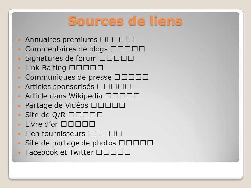 Sources de liens Annuaires premiums Commentaires de blogs Signatures de forum Link Baiting Communiqués de presse Articles sponsorisés Article dans Wik