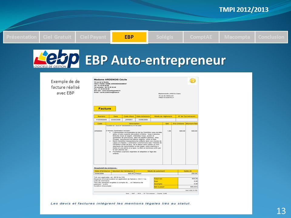 TMPI 2012/2013 PrésentationCiel GratuitCiel PayantEBPSolégisComptAEMacomptaConclusion EBP Auto-entrepreneur 13 Exemple de de facture réalisé avec EBP