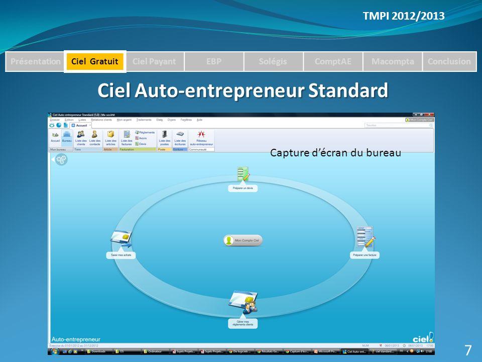 TMPI 2012/2013 Ciel Auto-entrepreneur Standard Ciel Auto-entrepreneur Standard 7 Capture décran du bureau PrésentationCiel GratuitCiel PayantEBPSolégisComptAEMacomptaConclusion