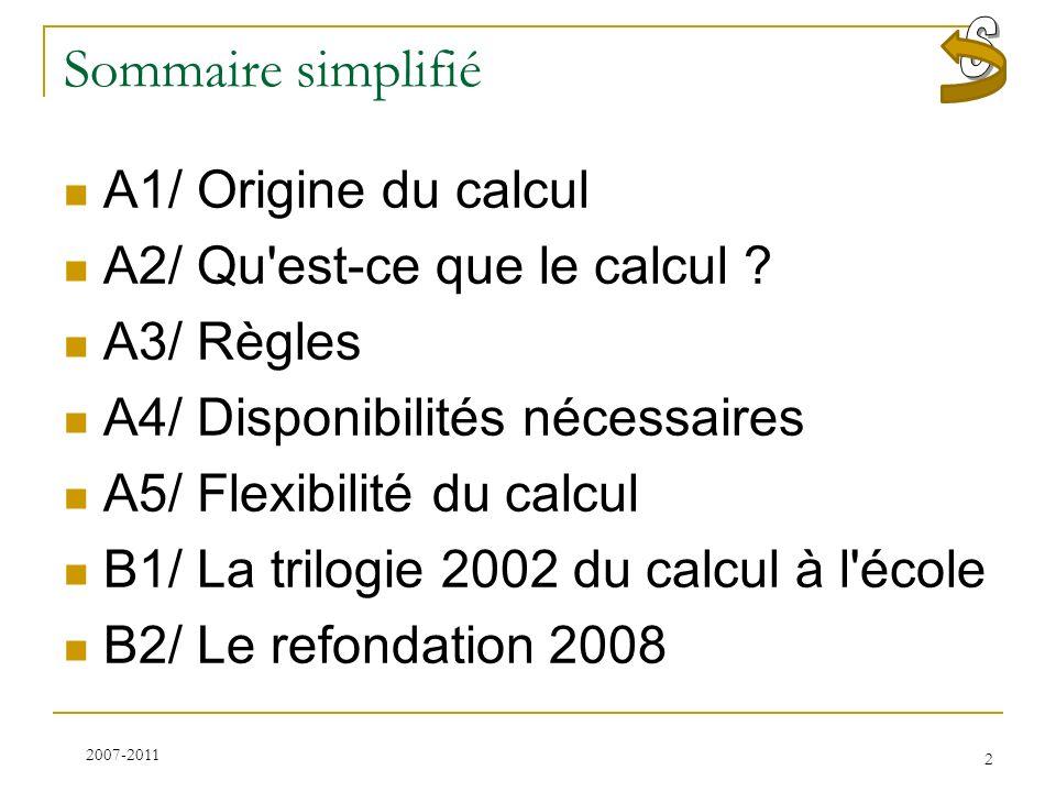Sommaire simplifié A1/ Origine du calcul A2/ Qu'est-ce que le calcul ? A3/ Règles A4/ Disponibilités nécessaires A5/ Flexibilité du calcul B1/ La tril