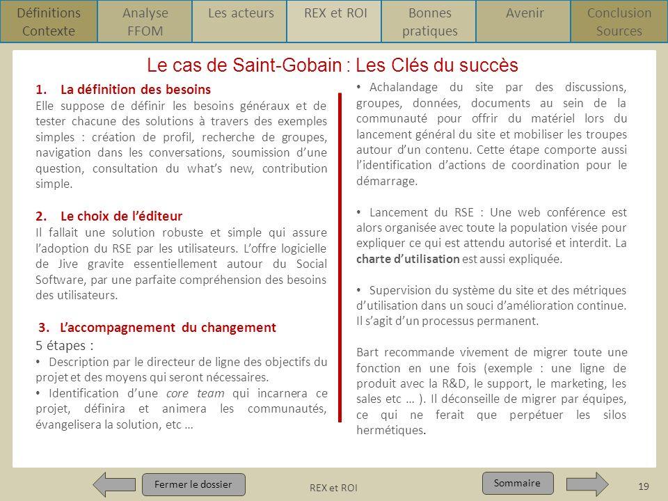 REX et ROI p1 Pour qui ? Pour quoi ? p1 Fermer le dossier Sommaire Le cas de Saint-Gobain : Les Clés du succès Fermer le dossier Sommaire 19 REX et RO