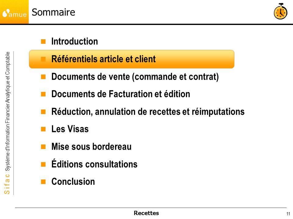S i f a c Système dInformation Financier Analytique et Comptable Recettes 11 Sommaire Introduction Référentiels article et client Documents de vente (