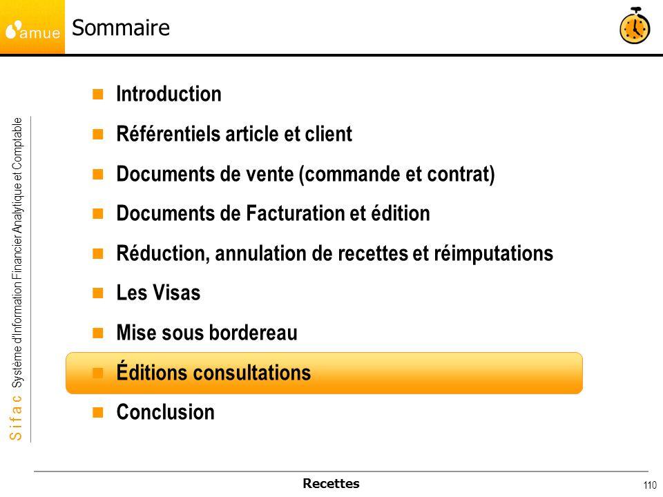 S i f a c Système dInformation Financier Analytique et Comptable Recettes 110 Sommaire Introduction Référentiels article et client Documents de vente