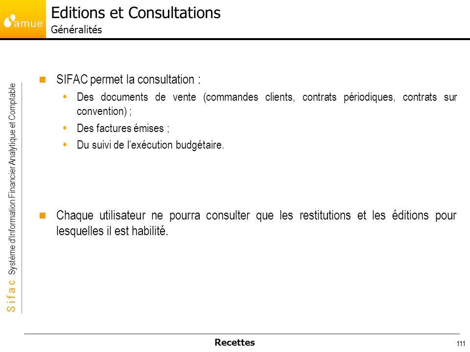 S i f a c Système dInformation Financier Analytique et Comptable Recettes 111 SIFAC permet la consultation : Des documents de vente (commandes clients