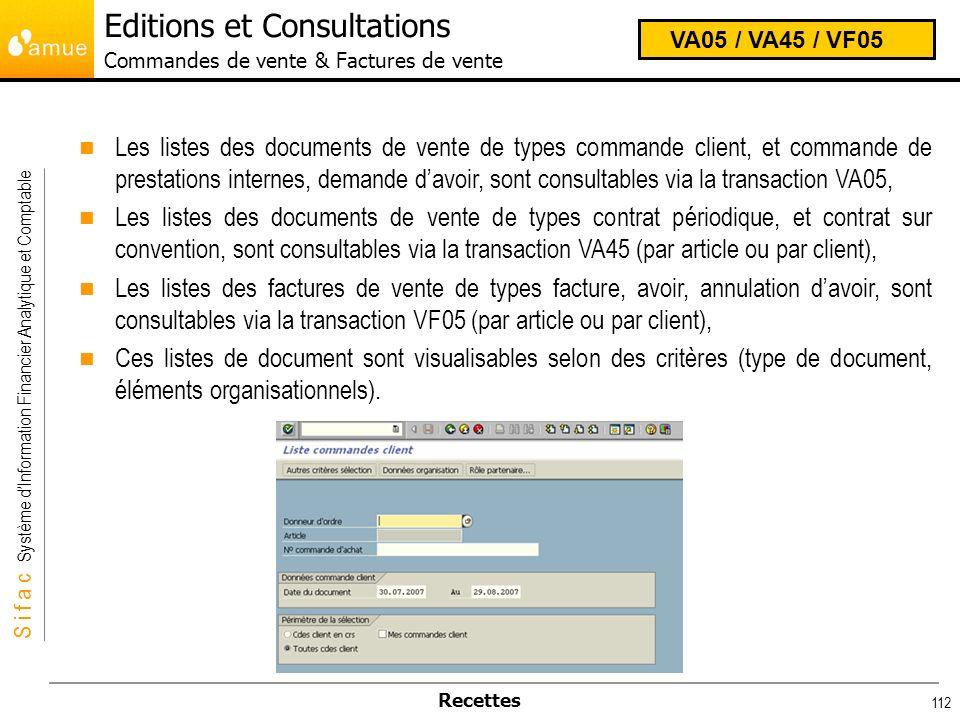S i f a c Système dInformation Financier Analytique et Comptable Recettes 112 Les listes des documents de vente de types commande client, et commande