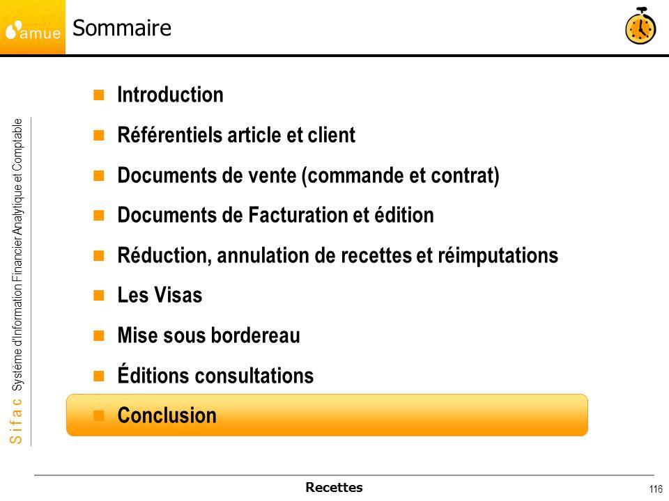 S i f a c Système dInformation Financier Analytique et Comptable Recettes 116 Sommaire Introduction Référentiels article et client Documents de vente