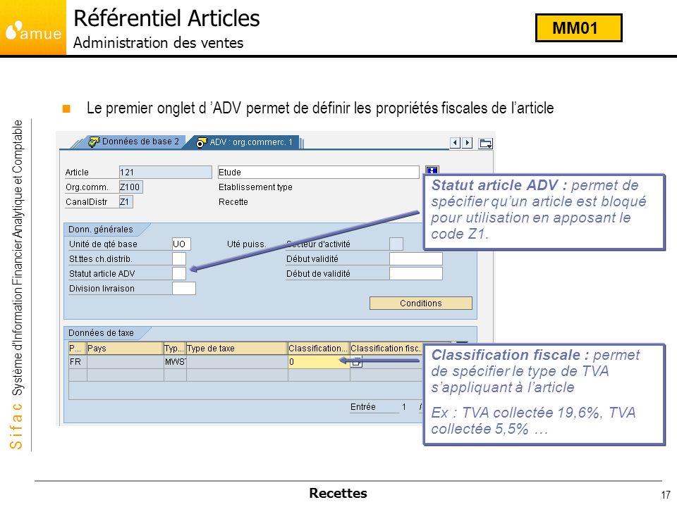 S i f a c Système dInformation Financier Analytique et Comptable Recettes 17 Le premier onglet d ADV permet de définir les propriétés fiscales de lart