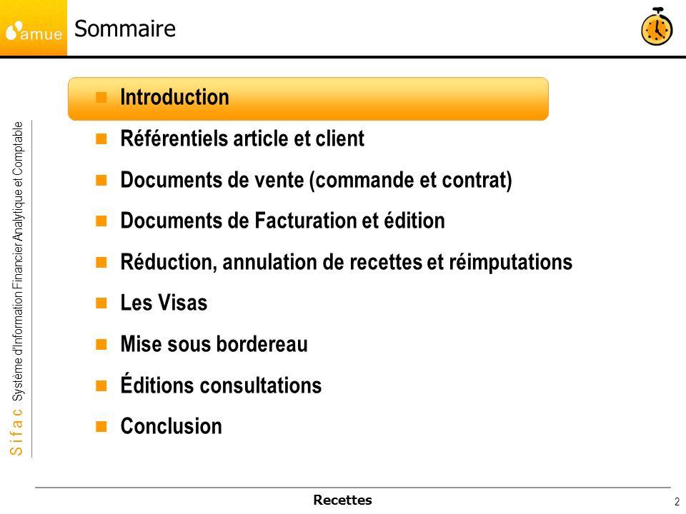 S i f a c Système dInformation Financier Analytique et Comptable Recettes 2 Sommaire Introduction Référentiels article et client Documents de vente (c