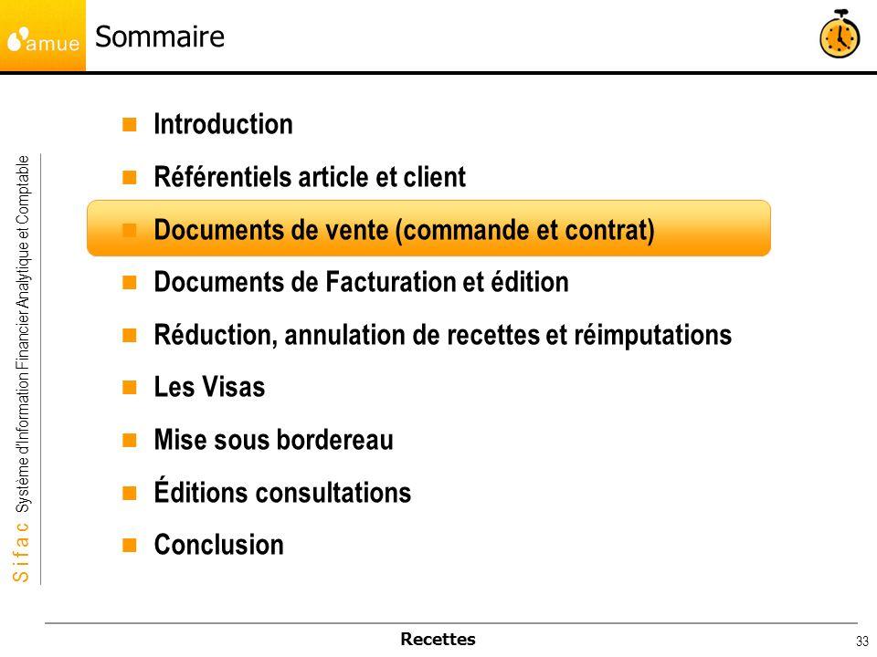 S i f a c Système dInformation Financier Analytique et Comptable Recettes 33 Sommaire Introduction Référentiels article et client Documents de vente (