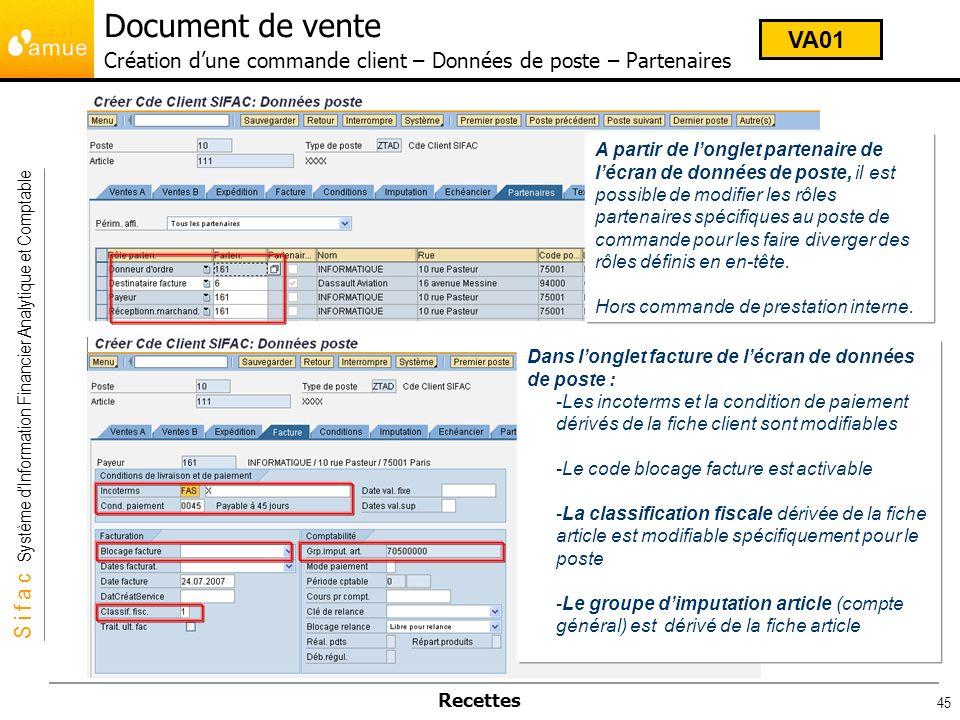 S i f a c Système dInformation Financier Analytique et Comptable Recettes 45 A partir de longlet partenaire de lécran de données de poste, il est poss