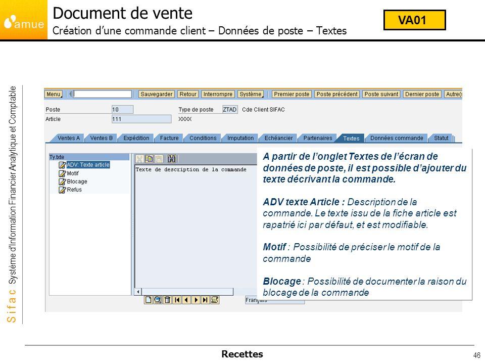 S i f a c Système dInformation Financier Analytique et Comptable Recettes 46 A partir de longlet Textes de lécran de données de poste, il est possible