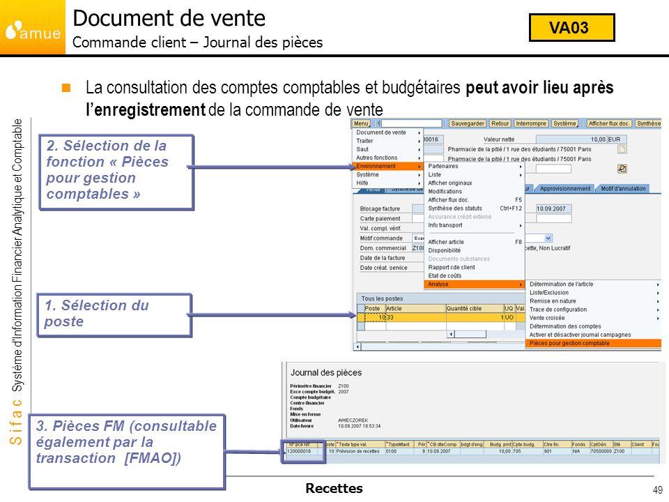S i f a c Système dInformation Financier Analytique et Comptable Recettes 49 La consultation des comptes comptables et budgétaires peut avoir lieu apr