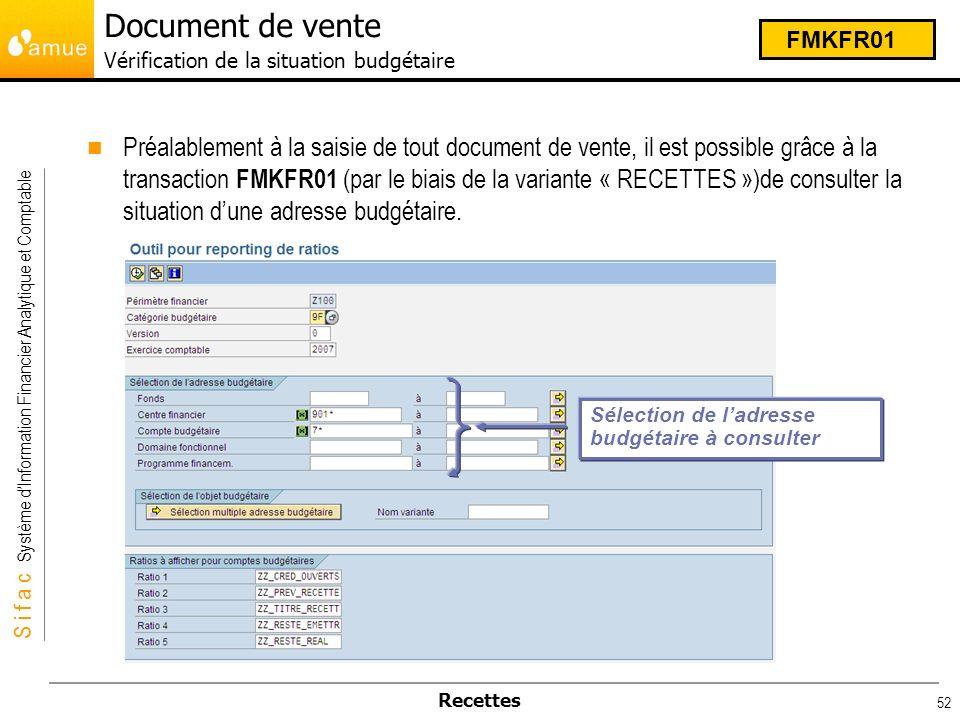 S i f a c Système dInformation Financier Analytique et Comptable Recettes 52 Préalablement à la saisie de tout document de vente, il est possible grâc
