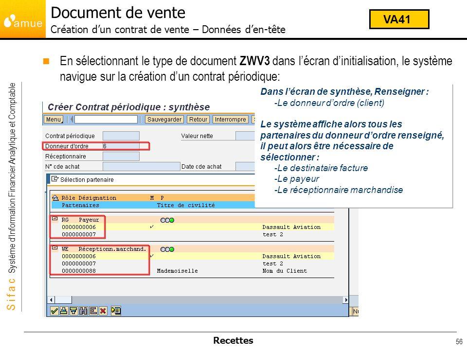 S i f a c Système dInformation Financier Analytique et Comptable Recettes 56 En sélectionnant le type de document ZWV3 dans lécran dinitialisation, le