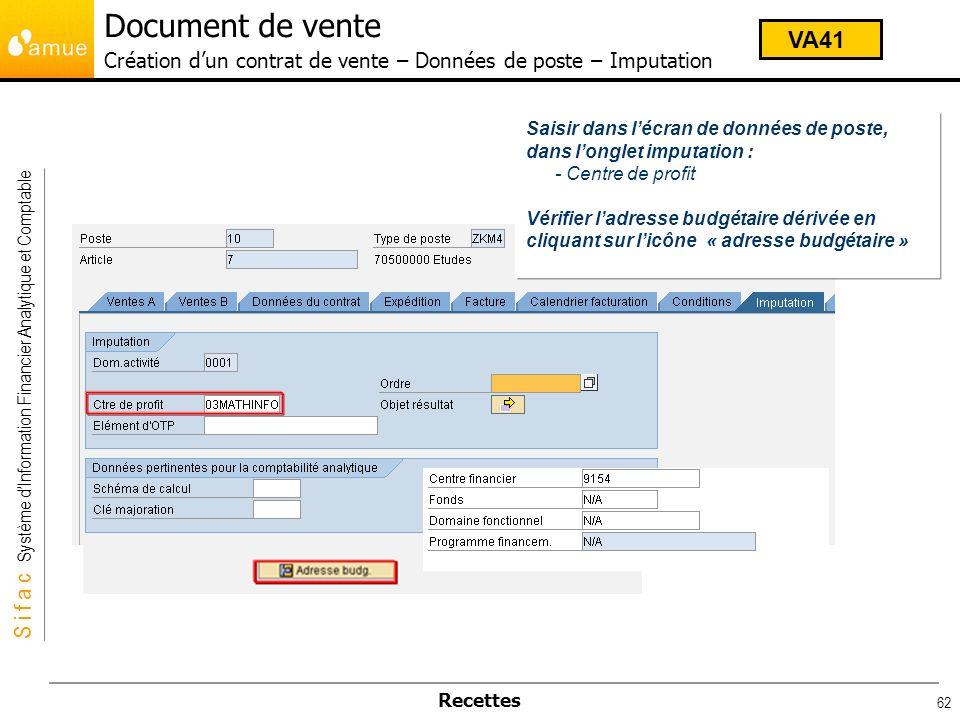 S i f a c Système dInformation Financier Analytique et Comptable Recettes 62 Saisir dans lécran de données de poste, dans longlet imputation : - Centr