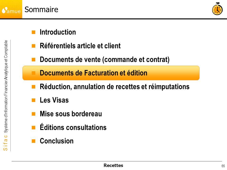 S i f a c Système dInformation Financier Analytique et Comptable Recettes 65 Sommaire Introduction Référentiels article et client Documents de vente (
