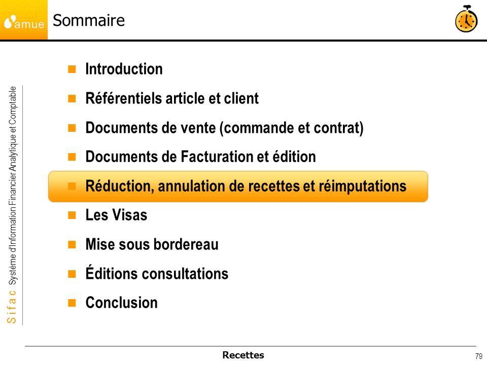 S i f a c Système dInformation Financier Analytique et Comptable Recettes 79 Sommaire Introduction Référentiels article et client Documents de vente (