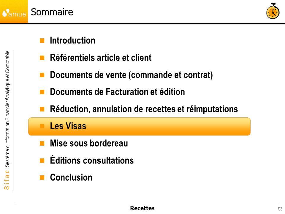 S i f a c Système dInformation Financier Analytique et Comptable Recettes 93 Sommaire Introduction Référentiels article et client Documents de vente (