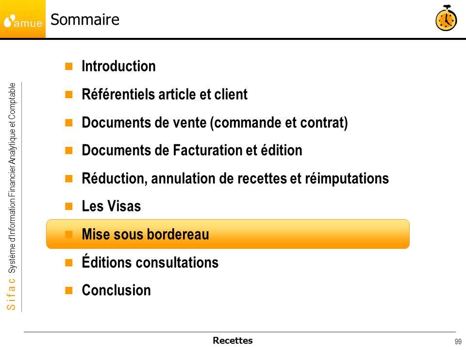 S i f a c Système dInformation Financier Analytique et Comptable Recettes 99 Sommaire Introduction Référentiels article et client Documents de vente (