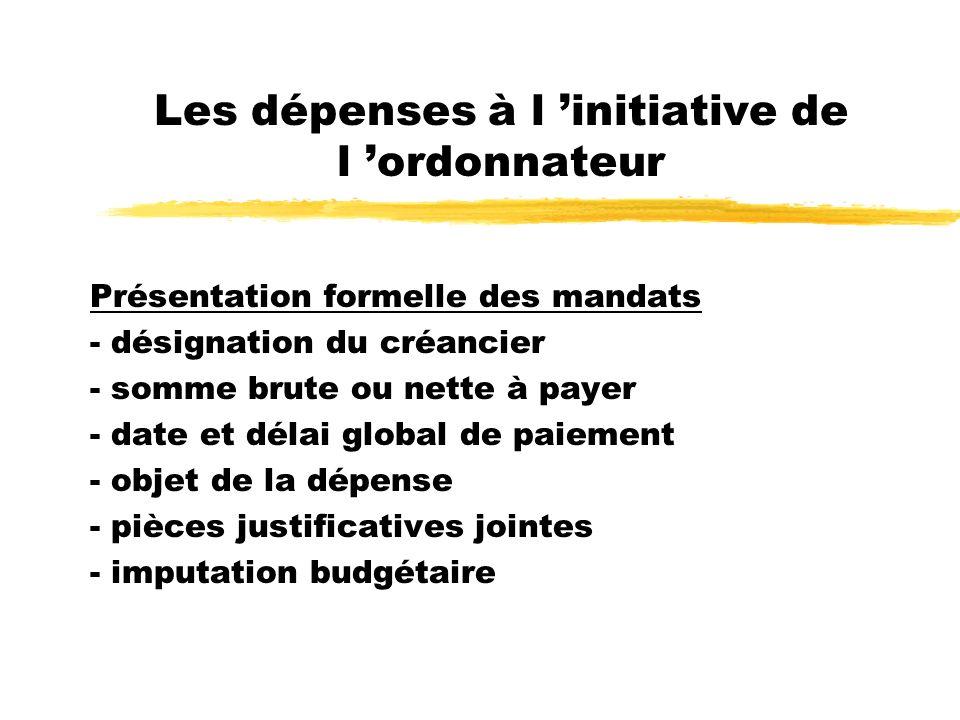 Présentation formelle des mandats - désignation du créancier - somme brute ou nette à payer - date et délai global de paiement - objet de la dépense -